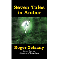 Seven Tales in Amber: Stories from the Chronicles of Amber Saga (English Edition)