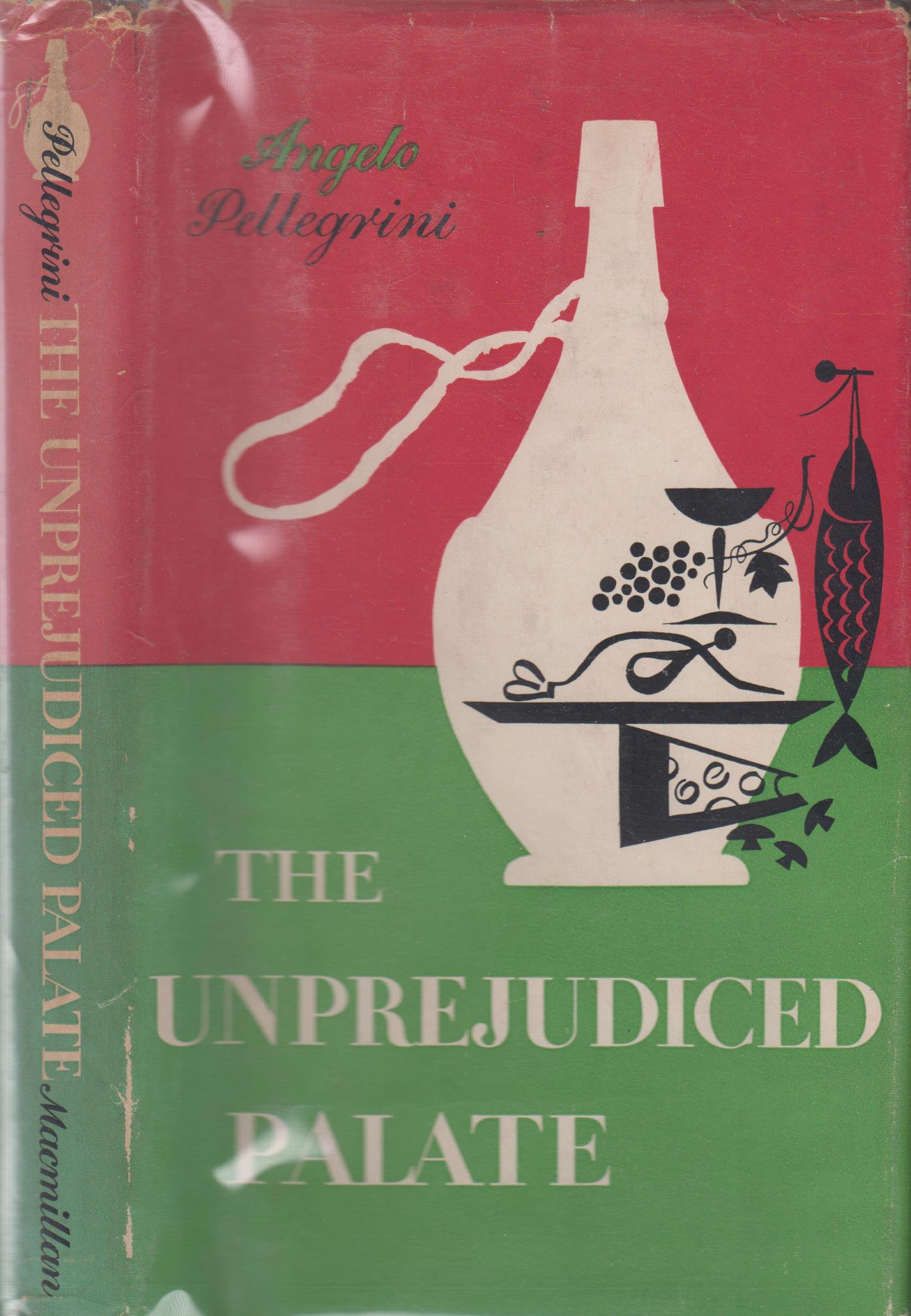 The Unprejudiced Palate, Pellegrini, Angelo M.