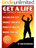 Get A Life: Reclaim Your Desk, Organize Your Week & Manage Your Time. (Legacy of Impact Book 1)