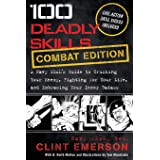 100 Deadly Skills: COMBAT EDITION: A Navy SEAL's Guide to Crushing Your Enemy, Fighting for Your Life, and Embracing Your Inn