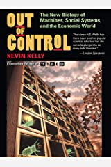 Out Of Control: The New Biology Of Machines, Social Systems, And The Economic World Kindle Edition