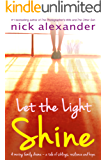 Let the Light Shine: The #1 bestselling author of The Photographer's Wife and The Other Son.