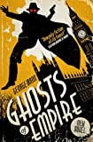 Ghosts of Empire: A Ghost Novel