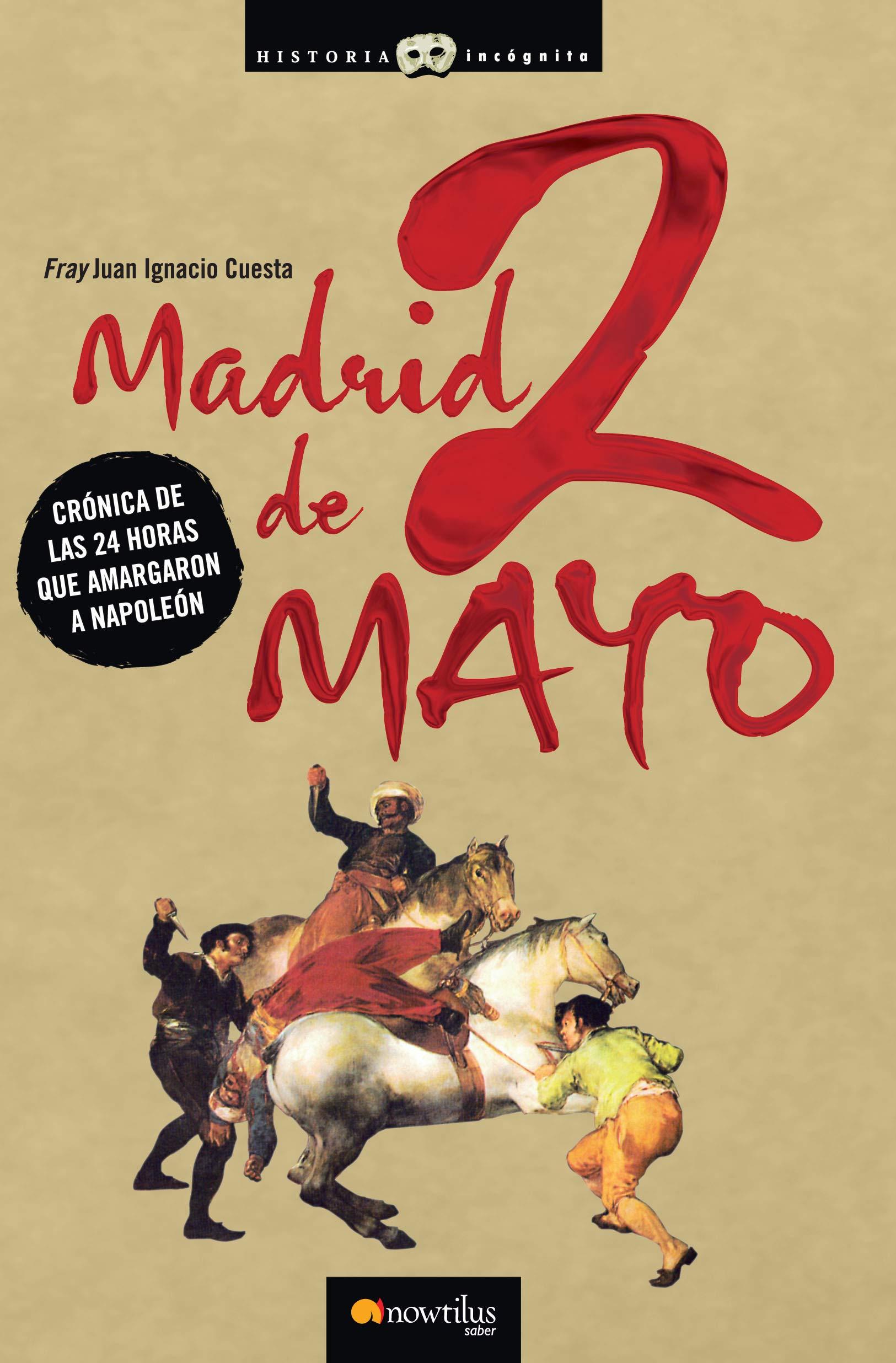 Madrid, 2 de Mayo: Las 24 horas que amargaron a Napoleón Versión ...