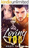 Loving You (Being Yours Series: BWWM Book 2)