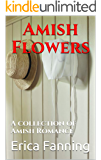 Amish Flowers: A collection of Amish Romance