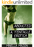 Abducted: A Tentacle Erotica