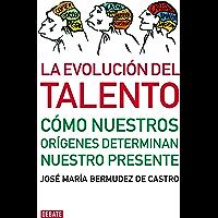 La evolución del talento: Cómo nuestros orígenes determinan nuestro presente