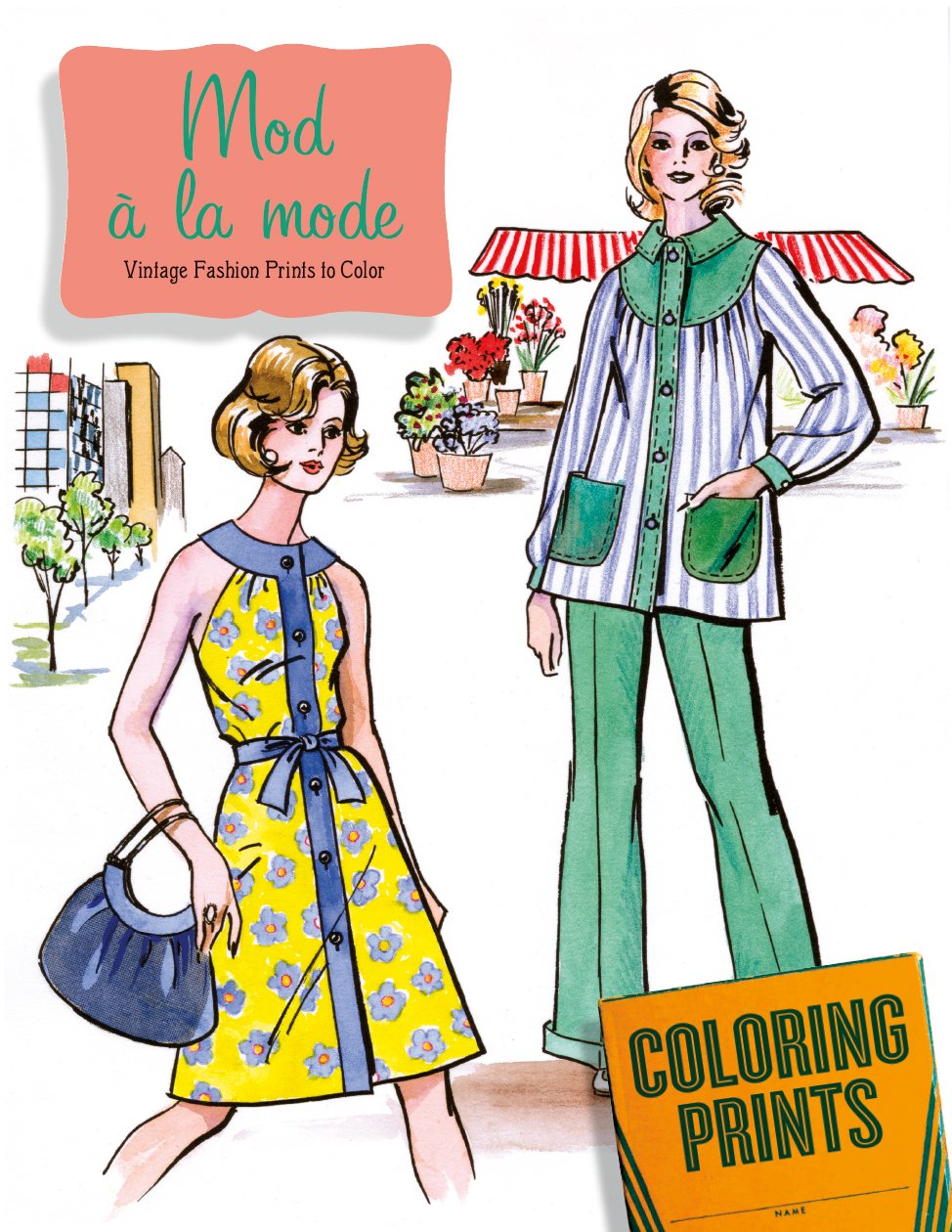 Amazon.com: Mod à La Mode: An Adult Coloring Book Featuring Fashions of the  60s and 70s (9781595839992): Laughing Elephant: Books