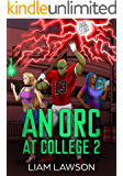 An Orc at College 2: A Contemporary Sword and Sorcery Harem Fantasy