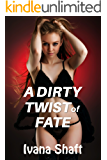 A Dirty Twist of Fate (Older Man Younger Woman First Time) (Naughty Neighbors Book 6)