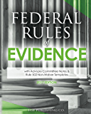 Federal Rules of Evidence (2017 Edition): with Advisory Committee Notes & Rule 502 Non-Waiver Templates