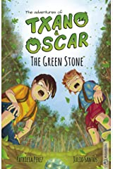 The Green Stone (Book 1): Illustrated children's book, age 7-12 (The adventures of Txano and Oscar) Kindle Edition