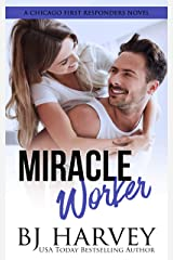 Miracle Worker: An Opposites Attract Roommate Rom Com (Chicago First Responders Book 3) Kindle Edition