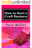 How to Start a Craft Business: 30 steps to start your business in the RIGHT way