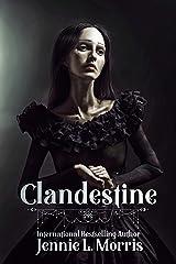 Clandestine Kindle Edition