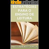 Estratégias para o Ensino de Leitura (Coleção Leitura na Escola Livro 1)