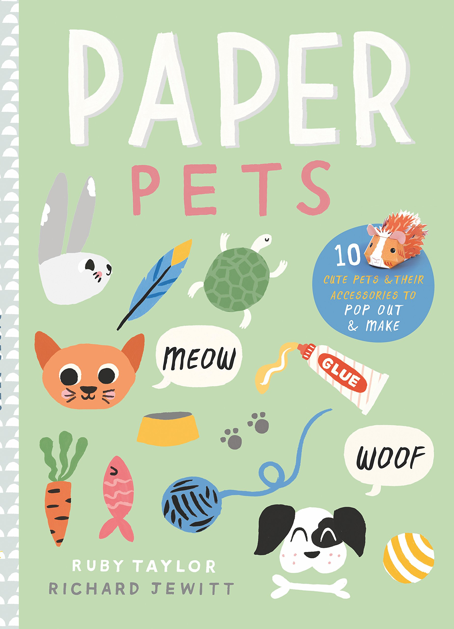 Paper Pets: 10 Cute Pets & Their Accessories to Pop Out & Make pdf