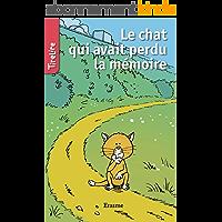 Le chat qui avait perdu la mémoire: Une histoire pour la jeunesse (TireLire t. 24)