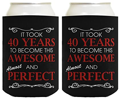 40th Birthday Ideas It Took 40 Years To Become This Awesome And Almost Perfect