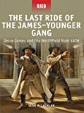 The Last Ride of the James–Younger Gang: Jesse James and the Northfield Raid 1876
