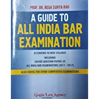 AIBE - A Guide To ALL INDIA BAR EXAMINATION (According to New Syllabus including Solved Question Papers of All India Bar Examinations (2011-2017) and Also useful for other Competetive Examinations)