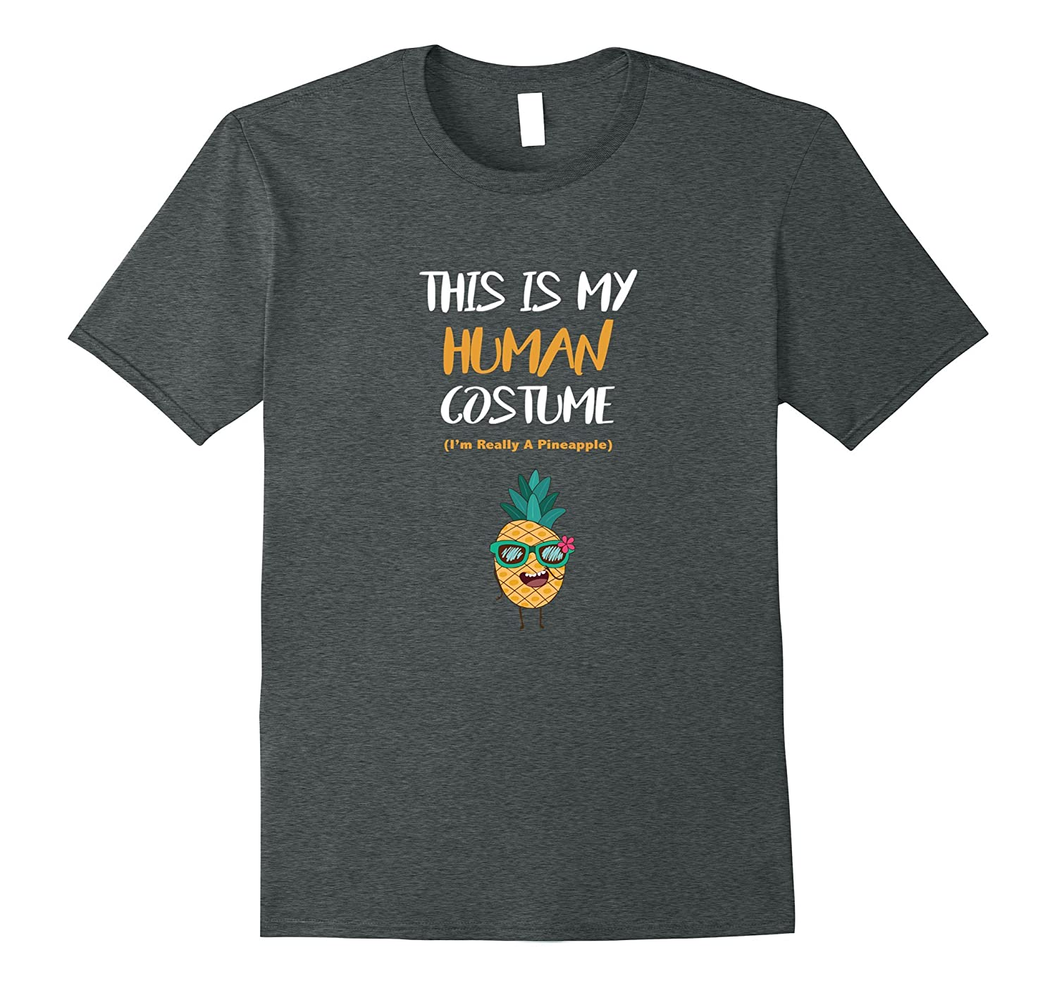 Funny Halloween T shirt-Human Costume I'm Really A Pineapple-BN