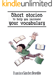 Short Stories to Help You Increase Your Vocabulary: A 22 stories selection with a complete