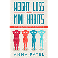 Weight loss with mini habits: Change your Lifestyle Without Dieting (English Edition)
