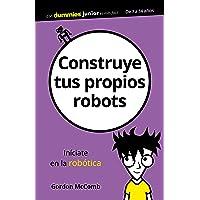 Construye tus propios robots (Para Dummies)