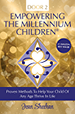 DOOR 2 - Empowering The Millennium Children: Proven Methods To Help Your Child Of Any Age Thrive In Life