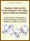 Trading Code is Open: ST Patterns of the Forex and Futures Exchanges, 100% Profit per Month, Proven Market Strategy, Robots, Scripts, Alerts