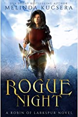 Rogue Night (Robin of Larkspur Book 2) Kindle Edition