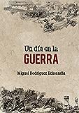 Un día en la guerra (Spanish Edition)