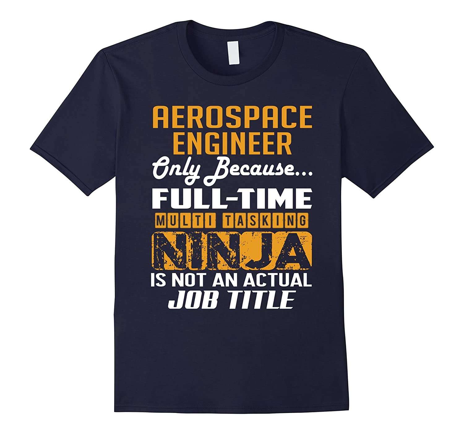 Aerospace Engineer Is Not An Actual Job Title TShirt-TJ