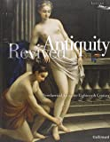 Antiquity Revived: Neoclassical Art in the Eighteenth Century