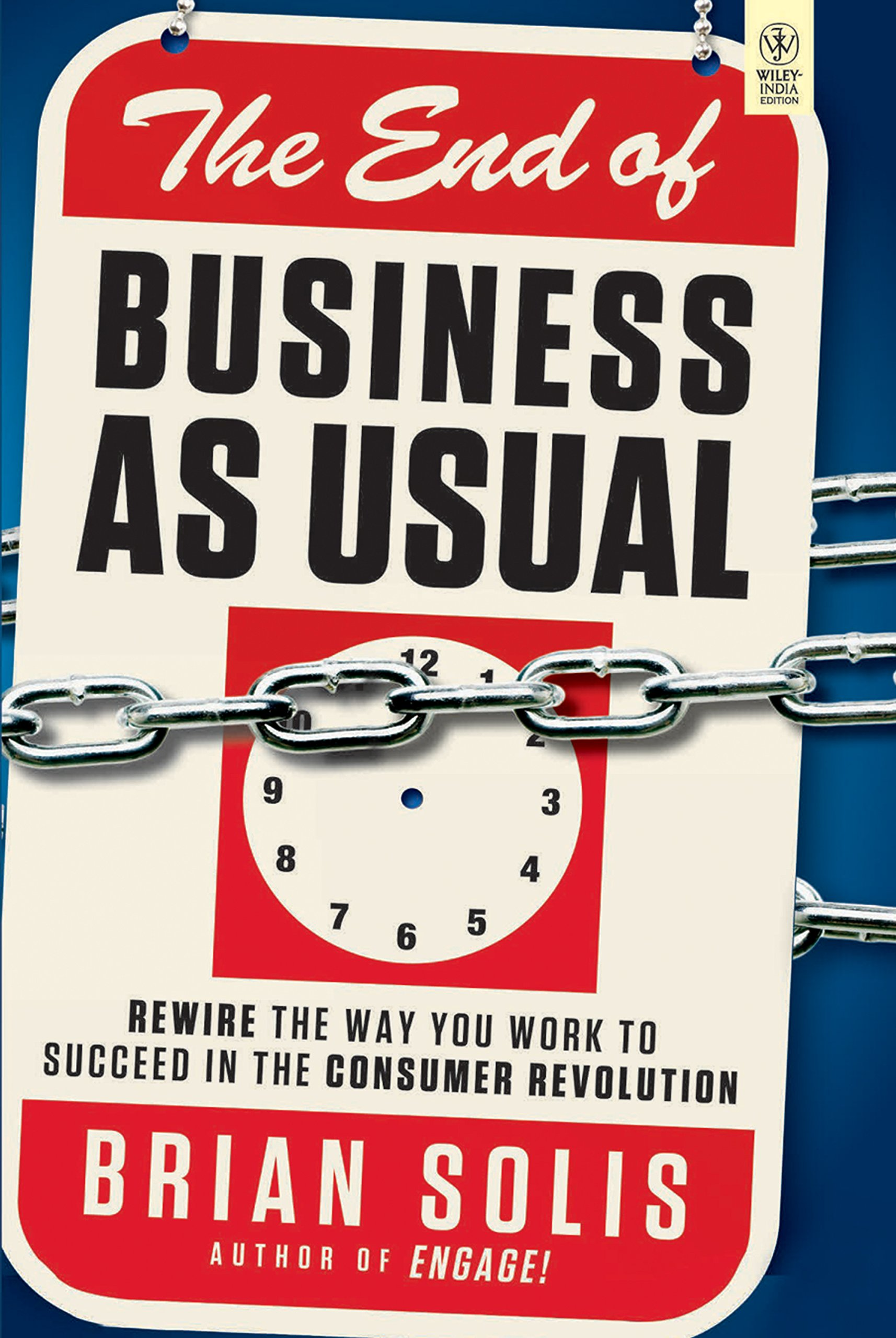 Read Online The End of Business as Usual: Rewire the Way You Work to Succeed in the Consumer Revolution PDF