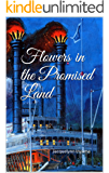 Flowers in the Promised Land