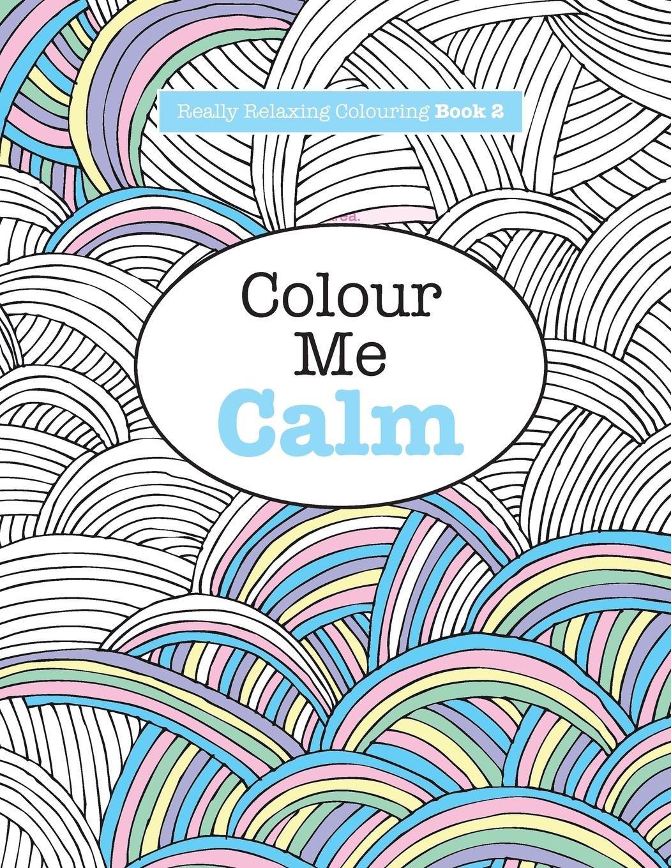 Amazon Really RELAXING Colouring Book 2 Colour Me Calm Books Volume 9781908707321 Elizabeth James