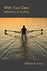 With Two Oars: Reflections on Sculling Kindle Edition