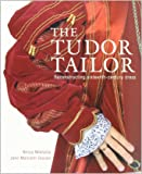 The Tudor Tailor: Reconstructing Sixteenth-Century Dress