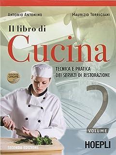 il libro di cucina tecnica e pratica dei servizi di ristorazione per gli ist