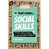 The Teen's Guide to Social Skills: Practical Advice for Building Empathy, Self-Esteem, and Confidence