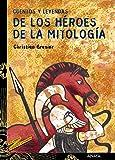 Cuentos y leyendas de los héroes de la mitología (Literatura Juvenil (A Partir De 12 Años) - Cuentos Y Leyendas)