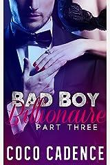 Bad Boy Billionaire - Part Three (The Bad Boy Billionaire Series Book 3) (The Kings)