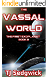 The Vassal World (The First Exoplanet Book 2)
