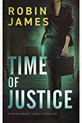 Time of Justice (Mara Brent Legal Thriller Series Book 1) Kindle Edition