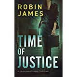 Time of Justice (Mara Brent Legal Thriller Series Book 1)