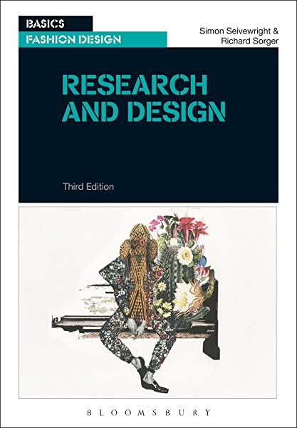 Research And Design For Fashion Basics Fashion Design Seivewright Simon Sorger Richard 9781474246361 Amazon Com Books