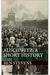 Auschwitz: A Short History Kindle Edition